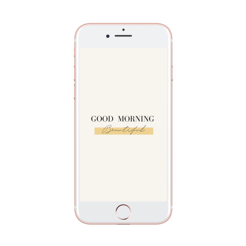 Good Morning Beautiful Mock Up_iphone7rosegold_portrait