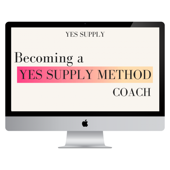 Becoming a YES SUPPLY METHOD Coach